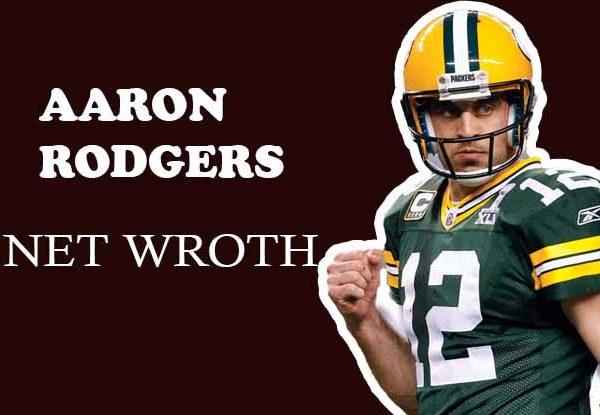 Aaron Rodgers net worth