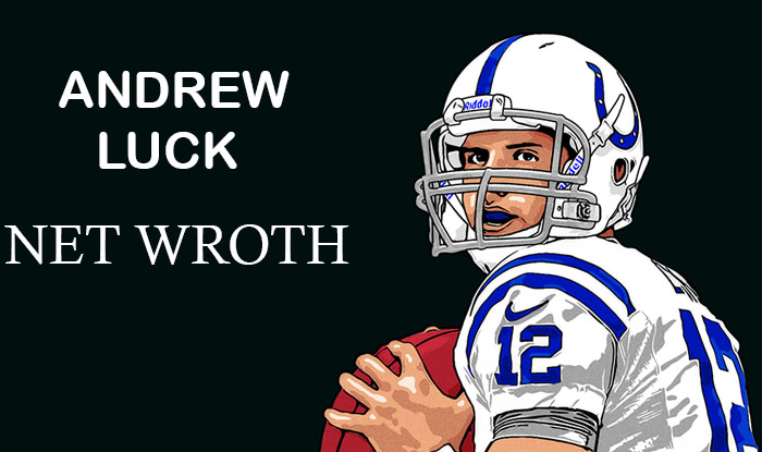 Andrew Luck Net Worth