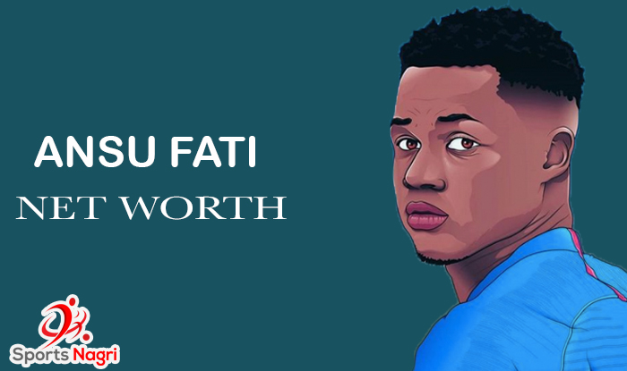 Ansu Fati Net Worth