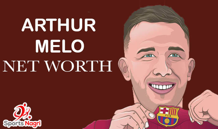 Arthur Melo Net Worth