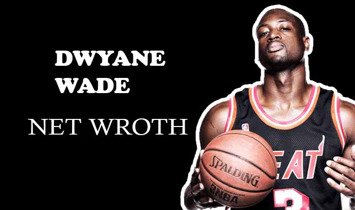 Dwyane Wade Net Worth