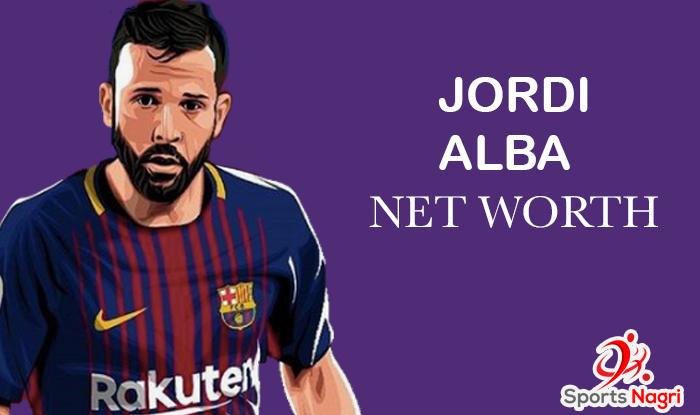 Jordi Alba Net Worth