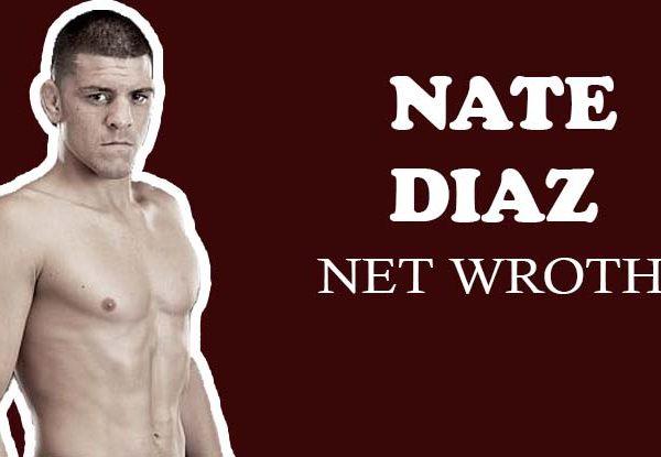 Nate DiazNet Worth
