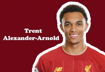 Trent Alexander-Arnold Age, Height, Net Worth, Wife, Religion & More