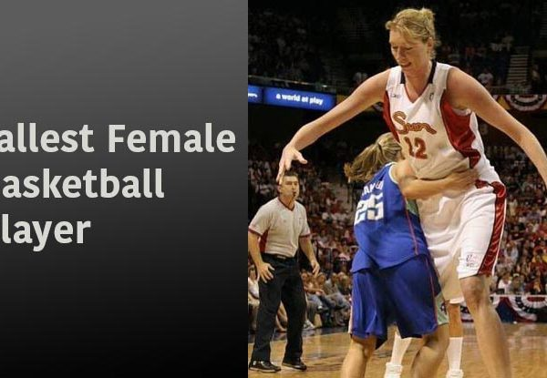 tallest female basketball player ever